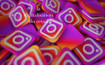 Focus sur la digitalisation du retail