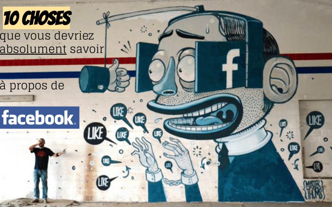10 choses que vous devez savoir à propos de Facebook